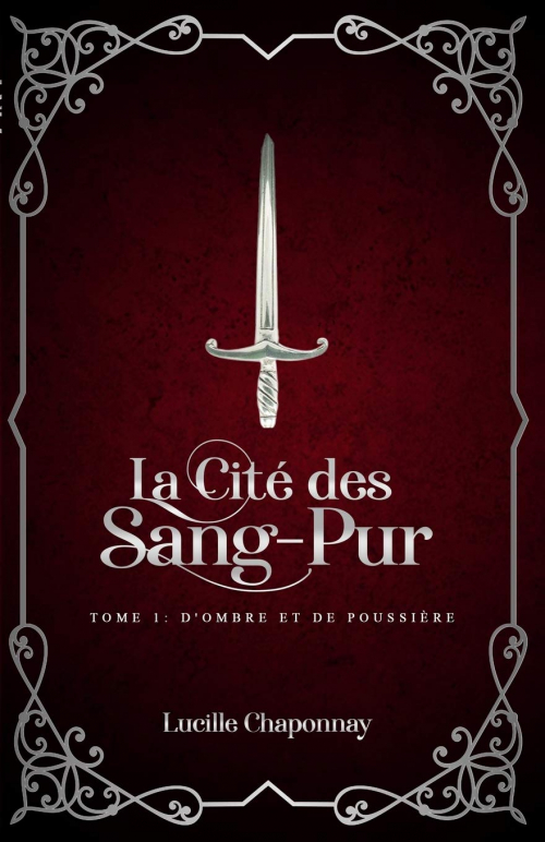 Avis Lecture : La Cité des Sang-Pur (tome 1), D'Ombre et de Poussière ~ Lucille Chaponnay