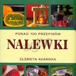 """Elżbieta Adamska """"Nalewki"""" , Wydawnictwo Olesiejuk, Ożarów Mazowiecki 2010.jpg"""