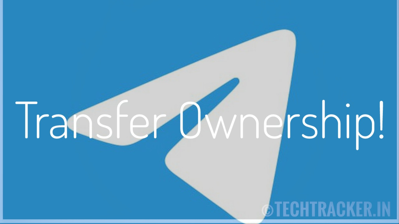 How to transfer ownership of channel or group in Telegram!