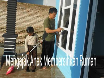 Mengajak Anak Membersihkan Rumah