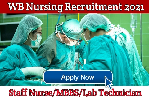 West Bengal Health recruitment 2021 WB nursing vacancy in 2021 NUHM online apply