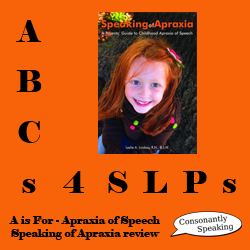 ABCs 4 SLPs: A is for Apraxia of Speech -