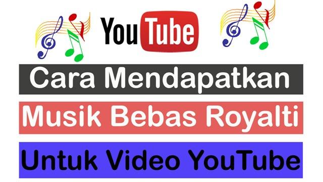 Cara Mendapat Free Music untuk latar Video Youtube