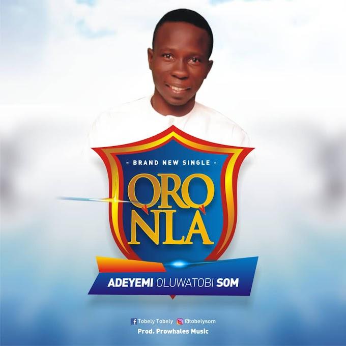 [Music] Adeyemi oluwatobi som - Oro Nla