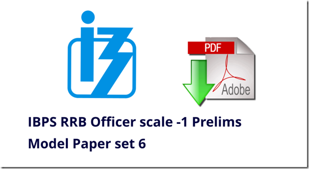 IBPS RRB Officer Scale 1 Prelims Model Paper set 6 PDF