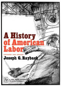 History of American Labor By Joseph G. Rayback