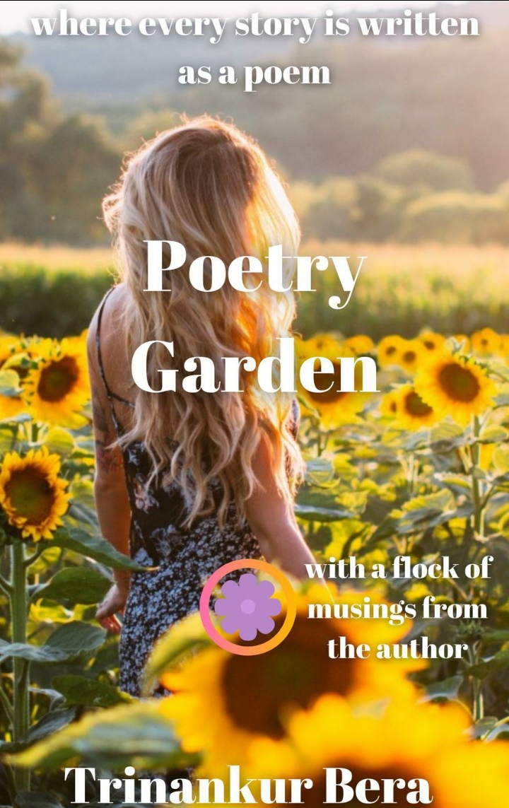Poetry Garden by Trinankur Bera