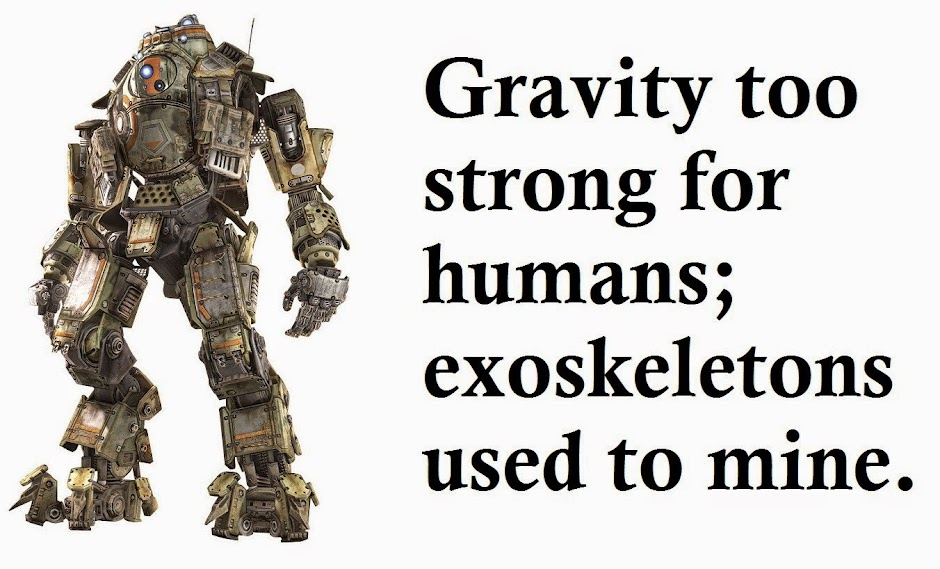 Gravity too strong for humans; exoskeletons used to mine.