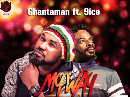 "[Audio + Video] Chantaman – ""My Way"" ft. 9ice"