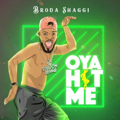 [Music] Broda Shaggi - Oya Hit Me | @brodashaggiNG