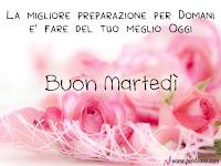 buon martedi immagine con frase rose La migliore preparazione per Domani e fare del tuo meglio oggi.jpg