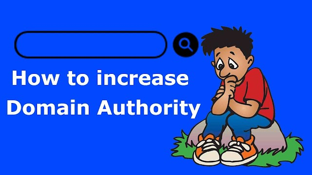 How to increase Domain Authority – Effective and Legitimate Method