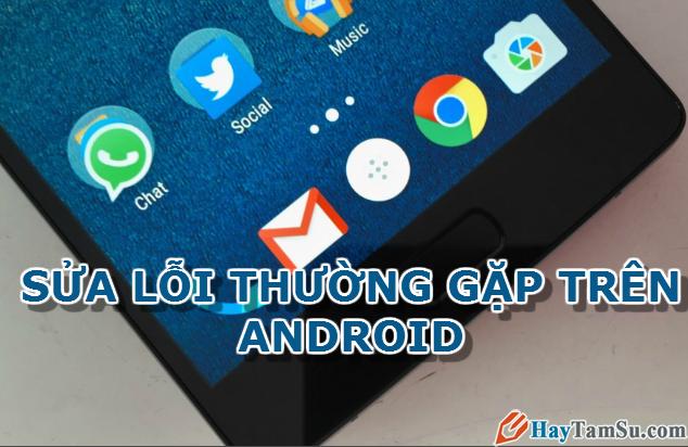 Cách tự sửa một số lỗi của điện thoại chạy Android 5.0 Lollipop