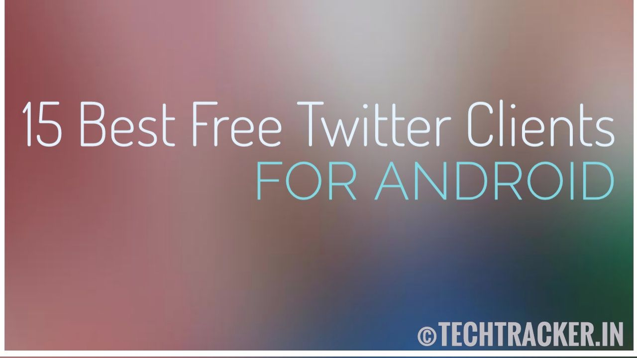 5 Twitter Clients For Android