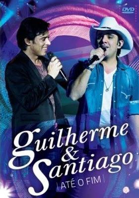 7 Download DVD Guilherme & Santiago   Até o Fim   2012
