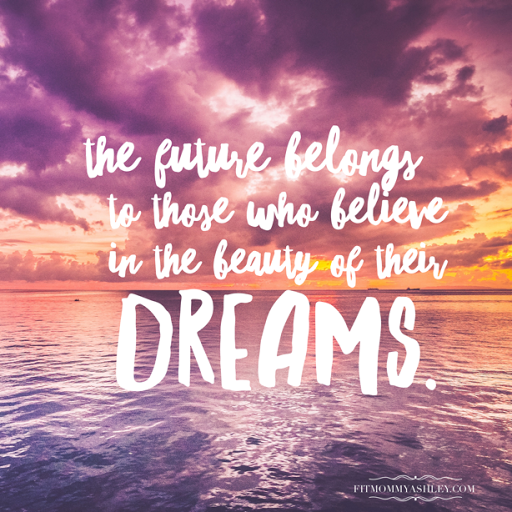 future belongs to those who believe in the beauty of their dream