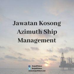 Jawatan Kerja Kosong Azimuth Ship Management