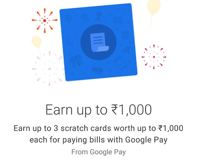 Google Play Recharge Offer - Earn up to 3 scratch cards worth up to 1,000 each for paying bills with Google Pay