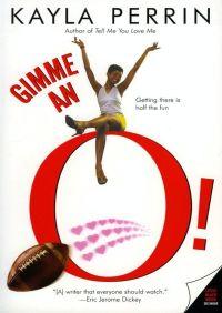 Gimme an O! By Kayla Perrin
