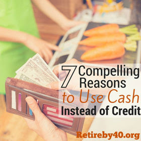 7 Compelling Reasons to Use Cash Instead of Credit