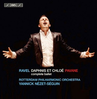 CD REVIEW: Maurice Ravel - DAPHNIS ET CHLOÉ and PAVANE POUR UNE INFANTE DÉFUNTE (BIS Records BIS-1850)
