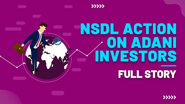 NSDL Action on Adani Investors, Complete Story