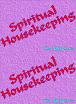 Spiritual Housekeeping