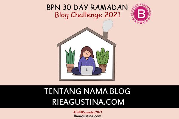 tentang-nama-blog-rieagustina.com