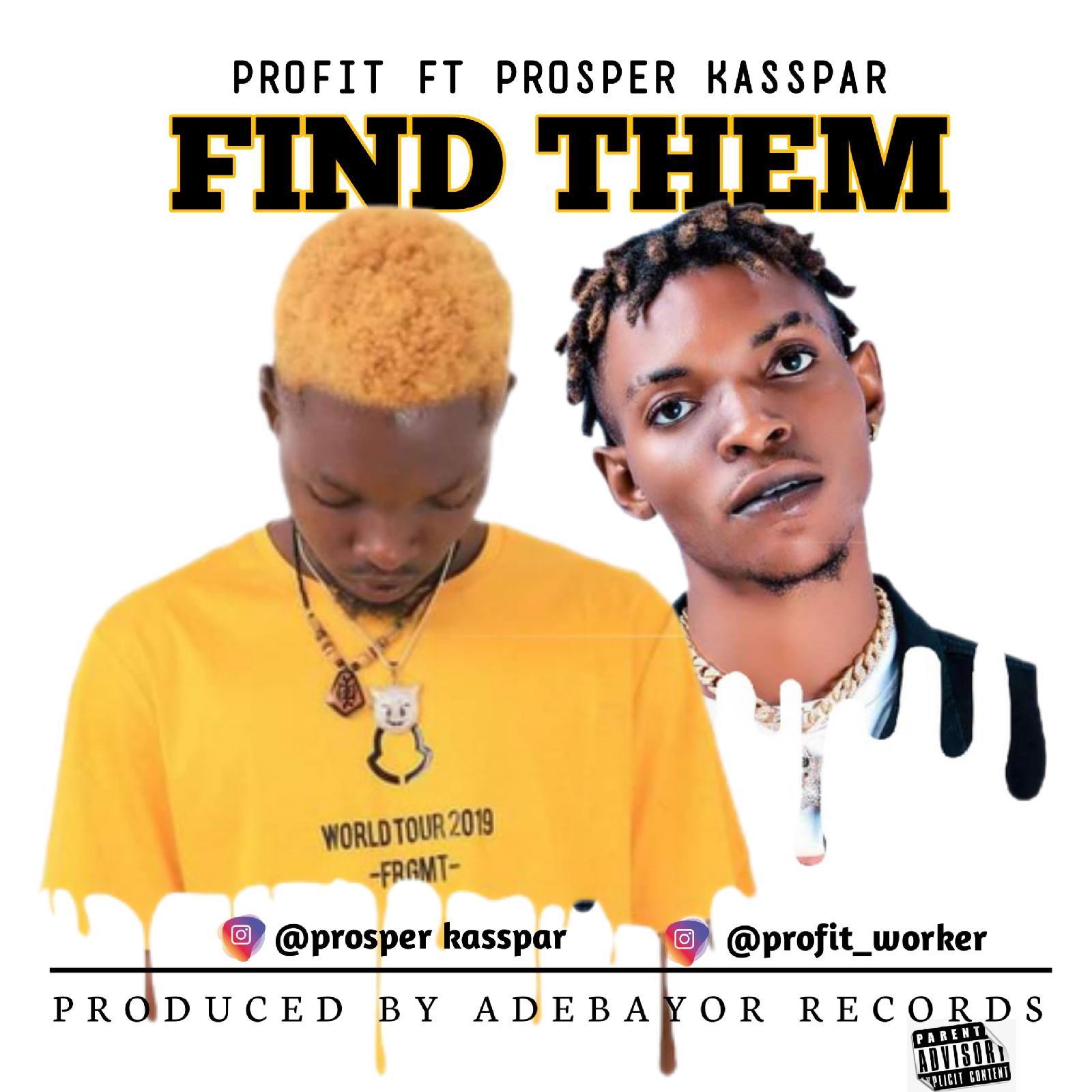 Profit ft Prosper Kasspar - Find Them.