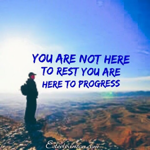 You Are Not Here To Rest You Are Here To Progress