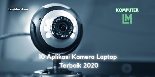 10 Rekomendasi Software dan Aplikasi Kamera pada Laptop Terbaik