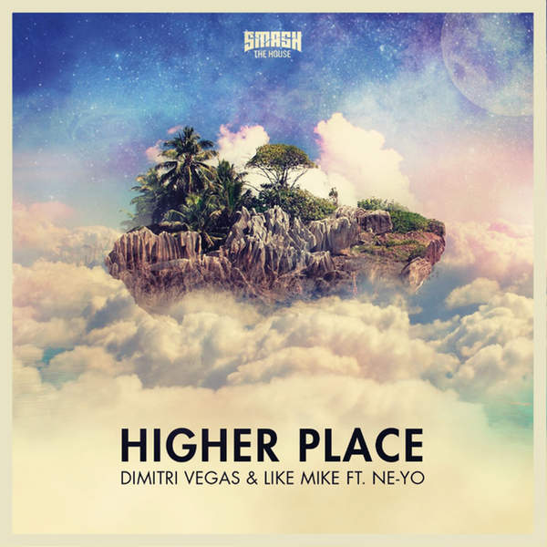 Higher Place – Dimitri Vegas & Like Mike feat. Ne-Yo