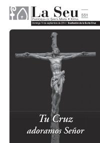 Hoja Parroquial Nº551 - Tu Cruz adoramos Señor. Iglesia Colegial Basílica de Santa María de Xàtiva - Sexto aniversario de la erección de la colegiata.