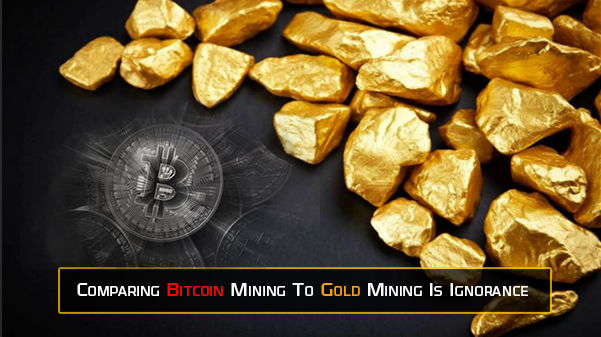 Comparing Bitcoin Mining To Gold Mining Is Ignorance