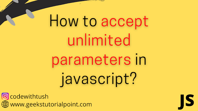 How to pass unlimited parameters in javascript ?