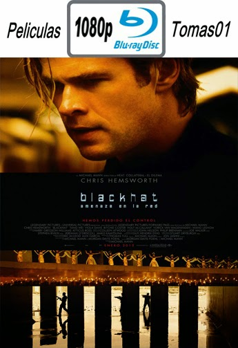 Hacker: Amenaza en la Red (Blackhat) (2015) BRRip 1080p