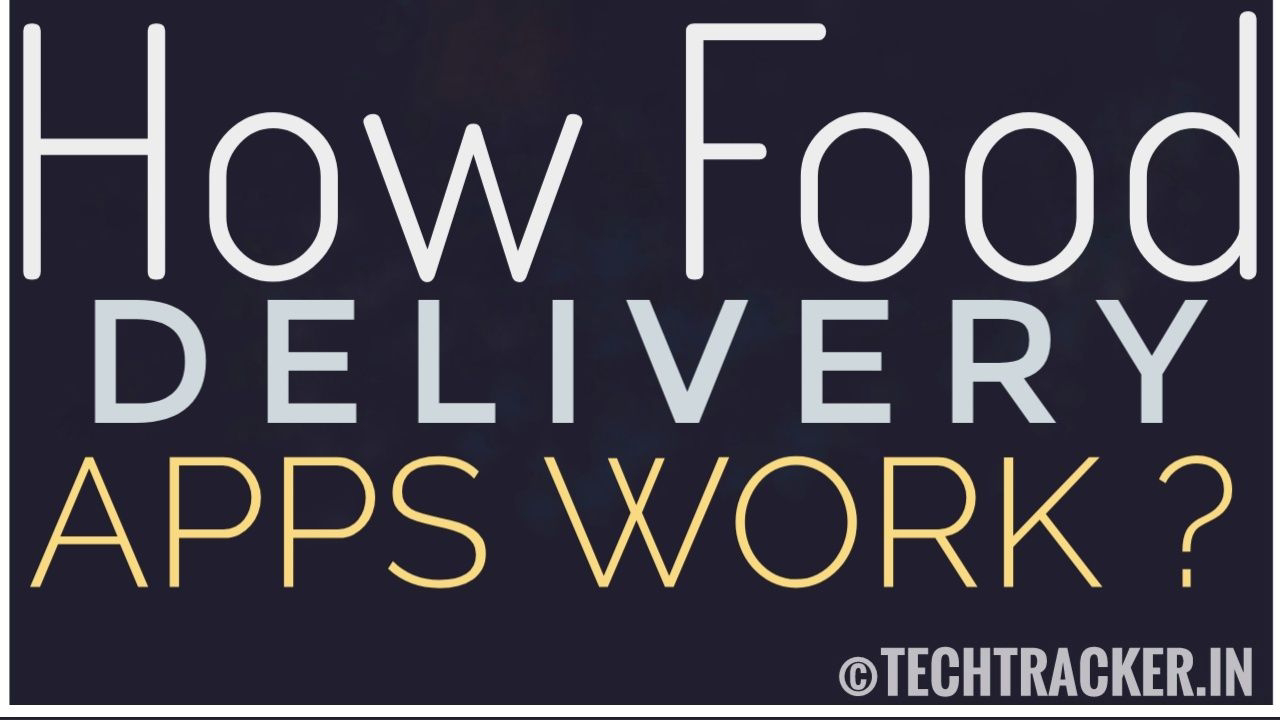 How Food Delivery Apps Work ?