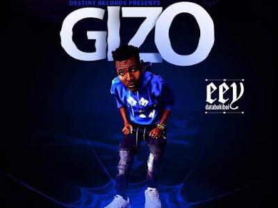 [MUSIC]: EEY DatAbokiBoi - Gizo