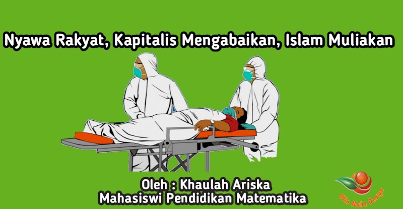 Nyawa Rakyat, Kapitalis Mengabaikan, Islam Muliakan