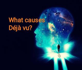 What causes Déjà vu?