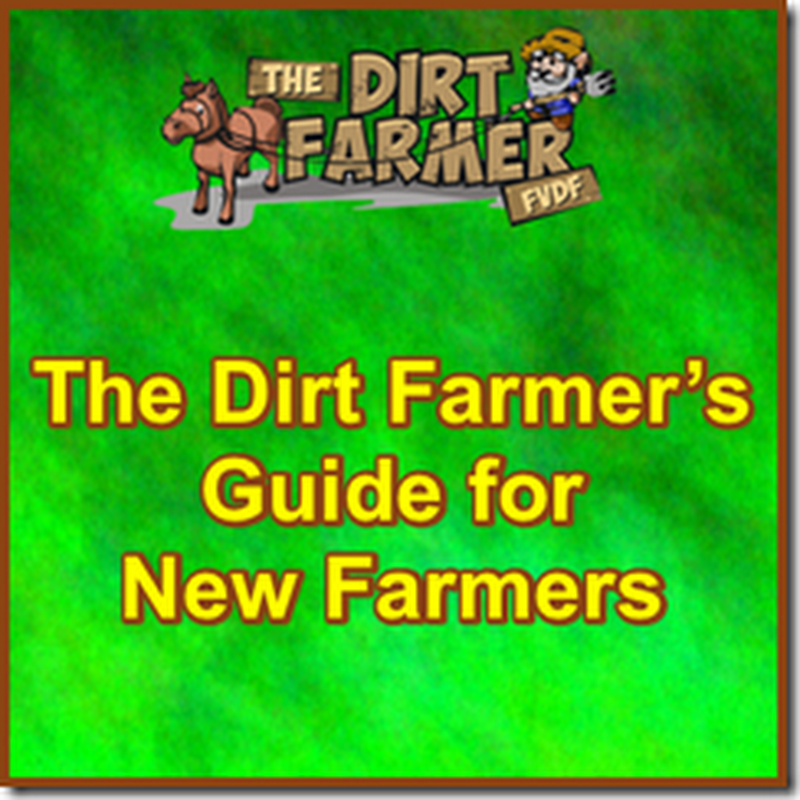 The Dirt Farmer's Guide for New Farmers
