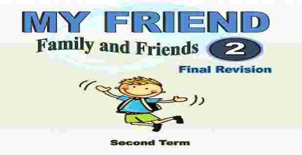 افضل مراجعة family and friends 2 للصف الثاني الابتدائى ترم ثانى من كتاب ماى فريند