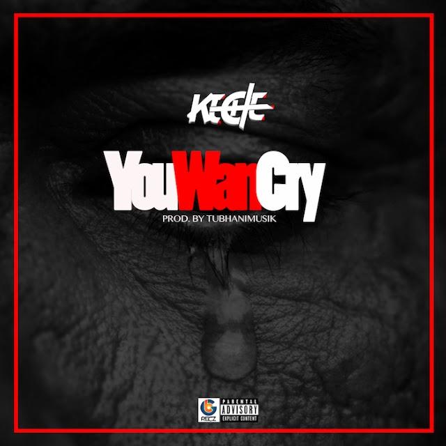 Keche-You wan Cry