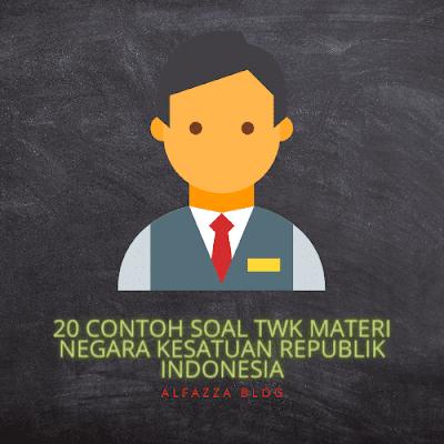 Contoh Soal TWK Materi Negara Kesatuan Republik Indonesia