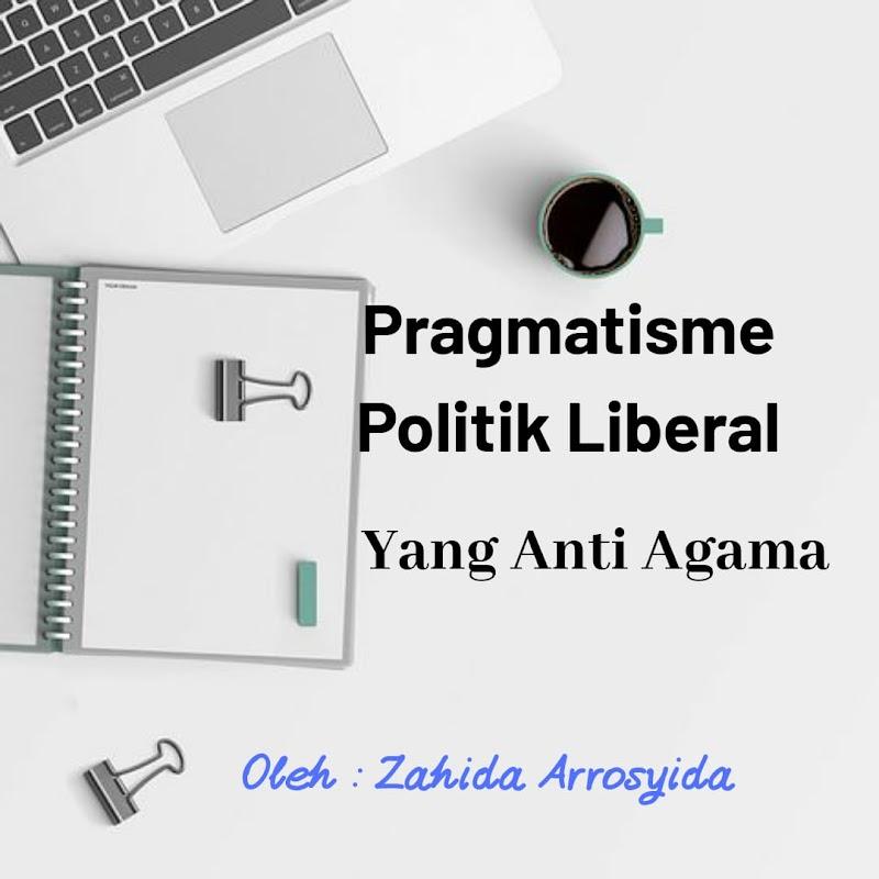 Pragmatisme Politik Liberal Yang Anti Agama