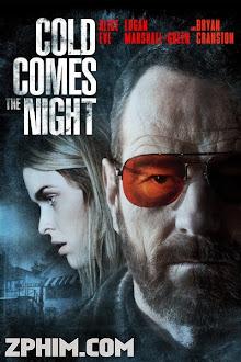 Đêm Của Máu Lạnh - Cold Comes the Night (2013) Poster