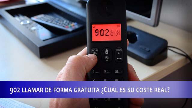 902 llamar de forma gratuita ¿Cual es su coste real?