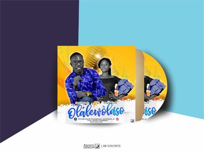 [Music] OLALEWOLASO >> Jesukayode Ft Moyinoluwa