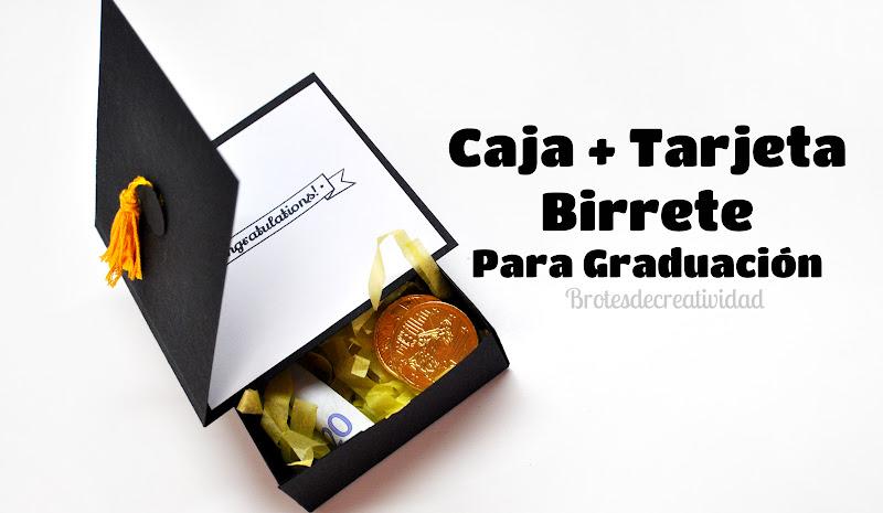 Cajita regalo + Tarjeta con forma de birrete para graduación