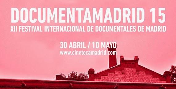 DocumentaMadrid 2015. XII Festival Internacional de documentales de Madrid